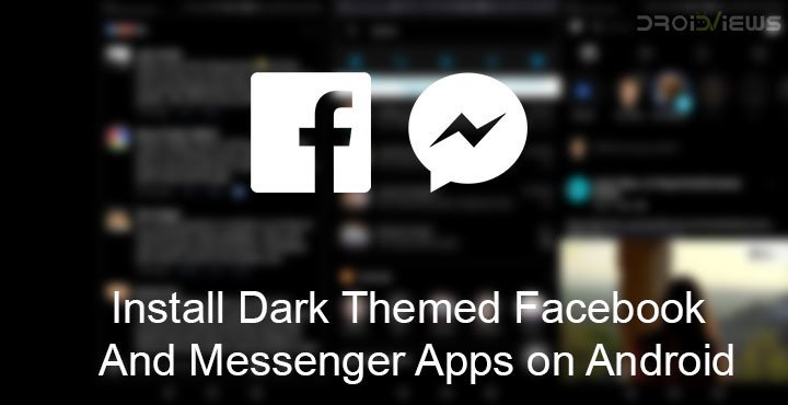 Dark Themed Facebook and Messenger Apps on Android