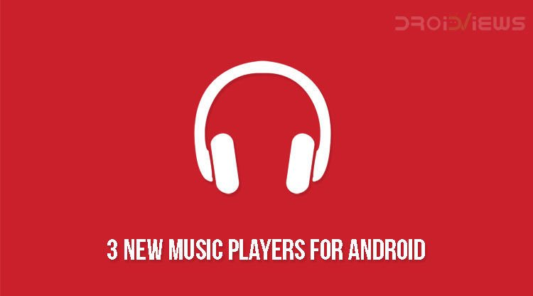 3 New Music Players for Android